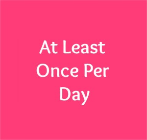 At least once per day